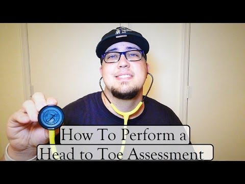 How To Perform a Full Head to Toe Nursing Assessment