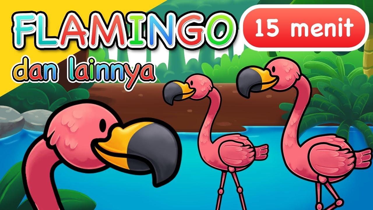 Lagu Anak | Flamingo dan Lainnya | 15 Menit
