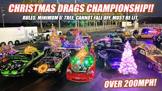 Christmas Tree Drag Race WORLD CHAMPIONSHIP!!! (200+mph Passes With Trees on Racecars!!) *full race*