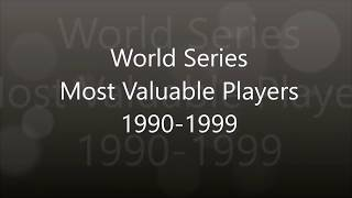 World Series MVPs: 1990-1999