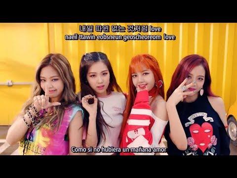 BLACKPINK - AS IF ITS YOUR LAST (마지막처럼) MV (Sub Español - Hangul - Roma)