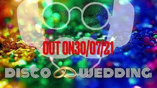 Disco Wedding - Teaser #2