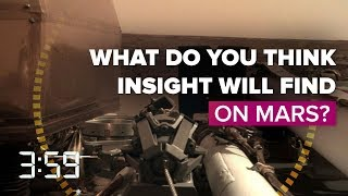 What will NASA InSight find on Mars? (The 3:59, Ep. 494)