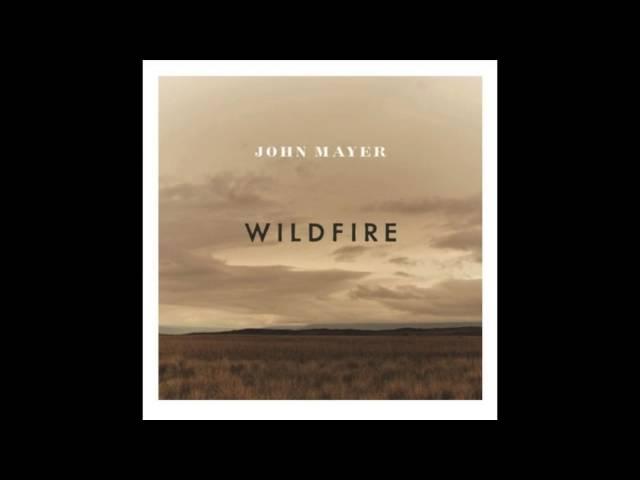 Wildfire - John Mayer