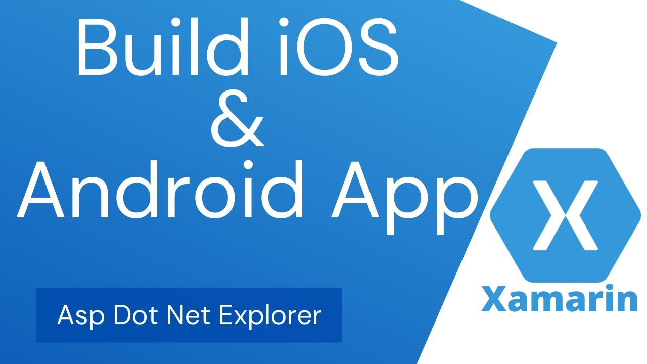 Build iOS & Android Apps with Xamarin Forms and C# Using Visual Studio 2019