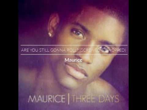 Maurice - Are You Still Gonna Roll? (Slowed & Cho