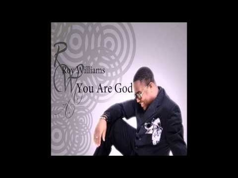 You Are God - Roy Williams