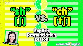 """sh"" [ʃ] vs.""ch"" [tʃ] 