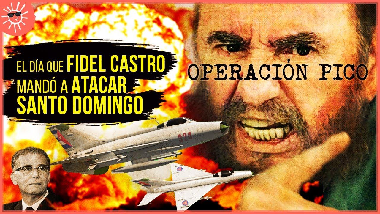 OPERACIÓN PICO: el día que FIDEL CASTRO (casi) lanzó una GUERRA entre Rep. Dominicana y Cuba