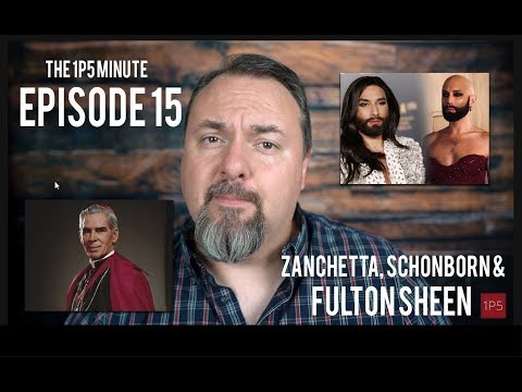 1P5 Minute #15 - Zanchetta, LGBT Event at Vienna Cathedral, & Bishop Sheen