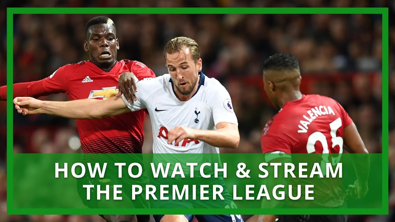 How To Watch & Stream Premier League LIVE on TV
