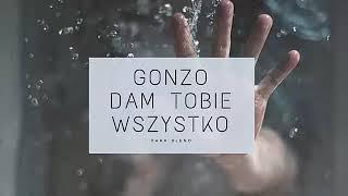 Gonzo- Dam Tobie Wszystko