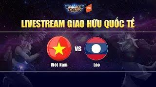🔴Livestream Giao Hữu Quốc Tế: Việt Nam vs Lào | Mobile Legends Bang Bang Việt Nam