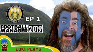 FM19 Fort William FC - The Challenge EP1 - Football Manager 2019