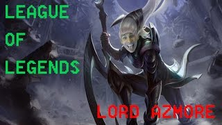 League of Legends  Path to Gold   Lord Azmore