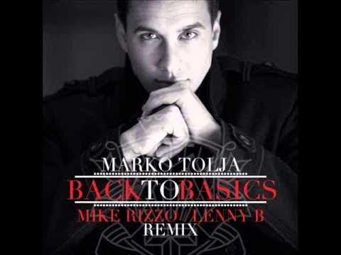 Marko Tolja - Back To Basics (Mike Rizzo/Lenny B Radio Mix)