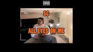 SC - All Eyes On Me (KACHOUKH PROD)