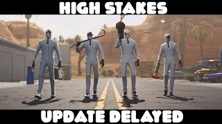 NEW HIGH STAKES GETAWAY v5.4 UPDATE IN FORTNITE DELAYED