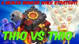6 Healers Bowler Walk 3 Star Attack Strategy! Th10 VS Th10