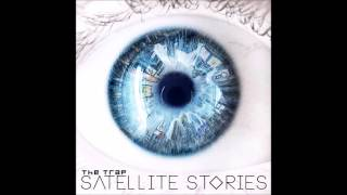 Satellite Stories -  The Trap