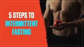 How to Get Started with Intermittent Fasting in 5 Simple Steps (2018)
