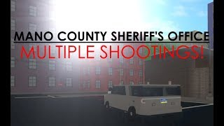 ROBLOX | Mano County Sheriff's Office | MULTIPLE SHOOTINGS!