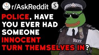Police, Share Stories Of Innocent People Turning Themselves In (Reddit Stories r/AskReddit)