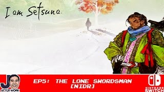 The Lone Swordsman [Nidr] - I Am Setsuna - Part 5 [Nintendo Switch]