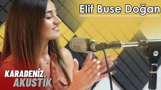 Elif Buse Doğan - Yandırdın Kalbimi #KaradenizAkustik