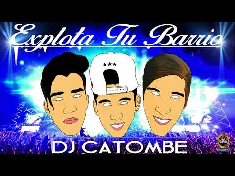EXPLOTA TU BARRIO (DJ CATOMBE )