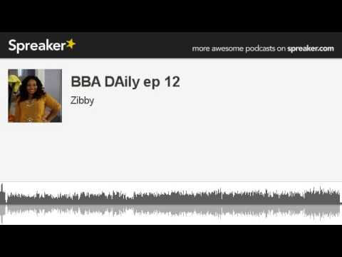 Big Brother Africa Daily with Zibby - The Podcast (Ep 12)