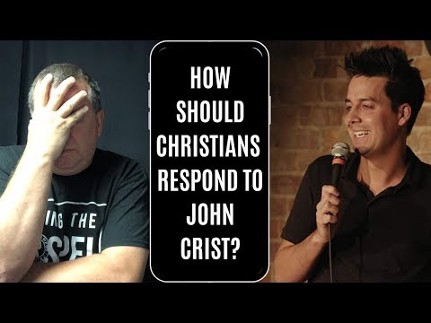 How Should Christians Respond To John Crist?