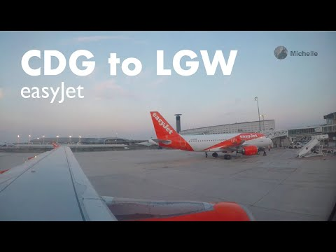 Paris Charles De Galle (CDG) To London Gatwick (LGW)  EasyJet Flight | Taxiing, Takeoff, And Landing
