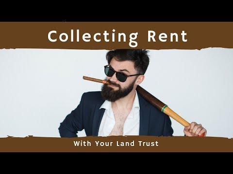 Collecting Rents with a Land Trust