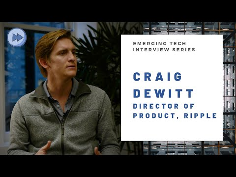 Craig DeWitt, Director Of Product At Ripple, On Cross-Border Payments And Blockchain