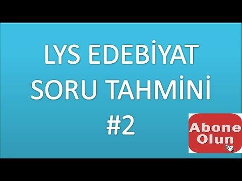 LYS EDEBİYAT SORU TAHMİNİ / GERÇEK...