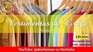 15 = Vestimentas da Graça - 28/04/2021