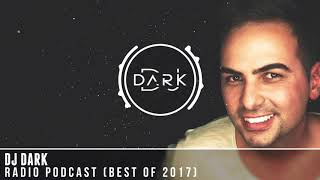 Dj Dark @ Radio Podcast (BEST OF 2017)