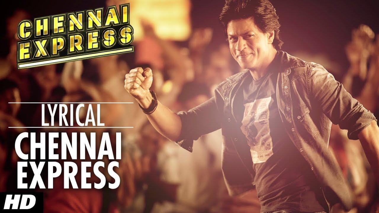 Download Chennai Express Title Song With Lyrics   Shahrukh Khan, Deepika Padukone