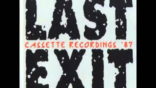 """Last Exit: """"Cassette Recordings"""