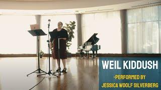 Weil Kiddush- Performed by Jessica Woolf Silverberg