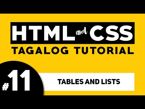 Part 11: HTML TABLES AND LISTS - HTML And CSS Tagalog Tutorial | Illustrados