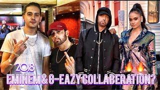 EMINEM & G-EAZY COLLABORATION? & MORE!!!