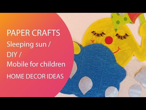 Paper crafts / Sleeping sun / DIY / Mobile for children