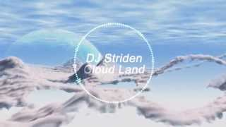 DJ Striden - Cloud Land [Melodic EDM]