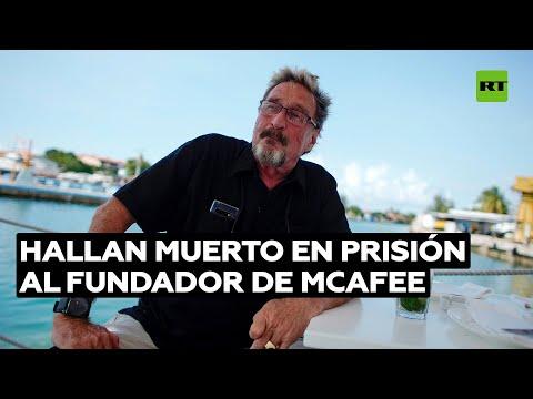 Encuentran a John McAfee muerto en su celda en una prisión española