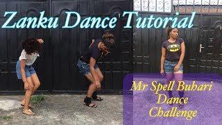 HOW TO ZANKU (DANCE TUTORIAL)   MR SPELL BUHARI DANCE CHALLENGE