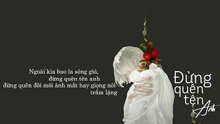 Đừng quên tên anh - Hoa Vinh「Lyrics Video」Meens