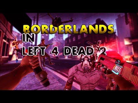 Left 4 Dead But It Is Borderlands 2 |