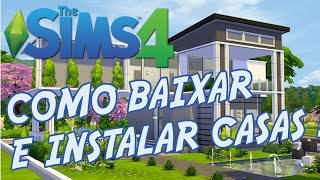 THE SIMS 4 -  COMO BAIXAR E INSTALAR MODS CASAS NO THE SIMS 4